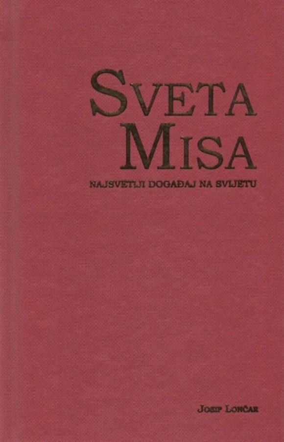 Sveta Misa. Najsvetiji događaj na svijetu (džepno izdanje)
